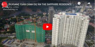 VIDEO TOÀN CẢNH DỰ ÁN THE SAPPHIRE RESIDENCE HẠ LONG | [FLYCAM] (Hình ảnh)
